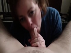 She really knows how to suck my dick and make me cum